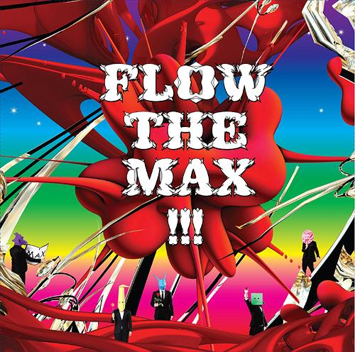 FLOW The Max!!! [Regular Edition]